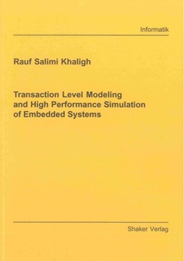 Abbildung von Salimi Khaligh | Transaction Level Modeling and High Performance Simulation of Embedded Systems | 2013