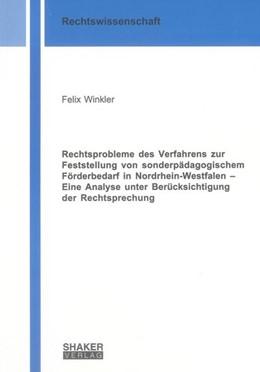 Abbildung von Winkler | Rechtsprobleme des Verfahrens zur Feststellung von sonderpädagogischem Förderbedarf in Nordrhein-Westfalen - Eine Analyse unter Berücksichtigung der Rechtsprechung | 1., Aufl | 2013
