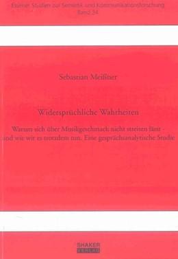 Abbildung von Meißner   Widersprüchliche Wahrheiten   2012   Warum sich über Musikgeschmack...