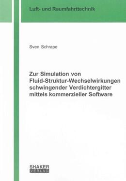 Abbildung von Schrape | Zur Simulation von Fluid-Struktur-Wechselwirkungen schwingender Verdichtergitter mittels kommerzieller Software | 2012