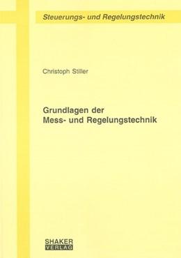 Abbildung von Stiller | Grundlagen der Mess- und Regelungstechnik | 1. Auflage | 2006 | beck-shop.de