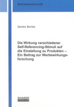 Abbildung von Bombe | Die Wirkung verschiedener Self-Referencing-Stimuli auf die Einstellung zu Produkten - Ein Beitrag zur Werbewirkungsforschung | 2013