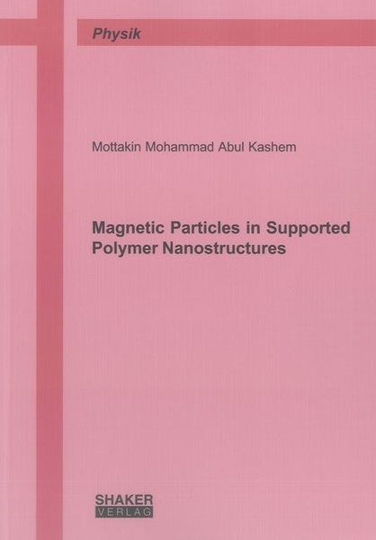 Abbildung von Abul Kashem | Magnetic Particles in Supported Polymer Nanostructures | 2013