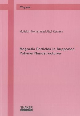 Abbildung von Abul Kashem   Magnetic Particles in Supported Polymer Nanostructures   2013