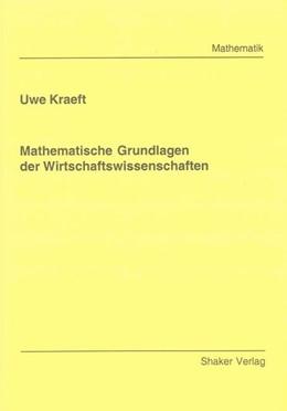 Abbildung von Kraeft | Mathematische Grundlagen der Wirtschaftswissenschaften | 2009