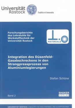 Abbildung von Schöne | Integration des Düsenfeld-Gasabschreckens in den Strangpressprozess von Aluminiumlegierungen | 2012