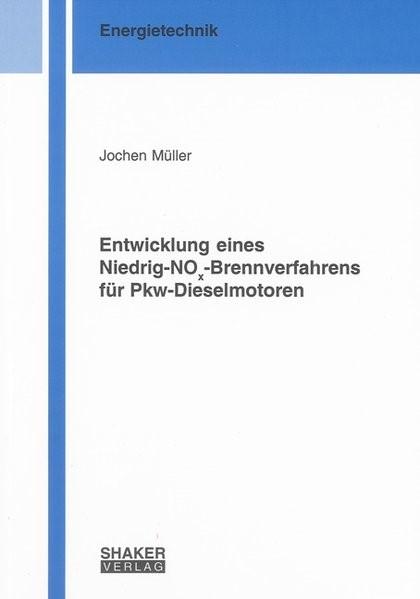 Entwicklung eines Niedrig-NOx-Brennverfahrens für Pkw-Dieselmotoren | Müller, 2009 | Buch (Cover)