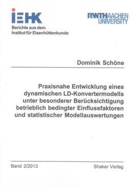 Abbildung von Schöne | Praxisnahe Entwicklung eines dynamischen LD-Konvertermodells unter besonderer Berücksichtigung betrieblich bedingter Einflussfaktoren und statistischer Modellauswertungen | 2013