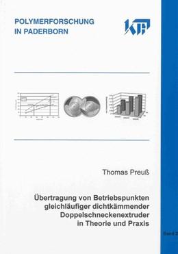 Abbildung von Preuss | Übertragung von Betriebspunkten gleichläufiger dichtkämmender Doppelschneckenextruder in Theorie und Praxis | 2009