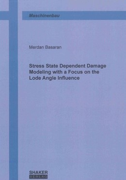 Abbildung von Basaran | Stress State Dependent Damage Modeling with a Focus on the Lode Angle Influence | 1. Auflage | 2011 | beck-shop.de