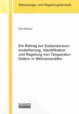 Abbildung von Bräuer   Ein Beitrag zur Zustandsraummodellierung, Identifikation und Regelung von Temperaturfeldern in Mehrzonenöfen   1. Auflage   2013   beck-shop.de