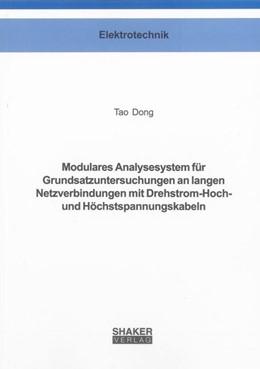 Abbildung von Dong | Modulares Analysesystem für Grundsatzuntersuchungen an langen Netzverbindungen mit Drehstrom-Hoch- und Höchstspannungskabeln | 2013
