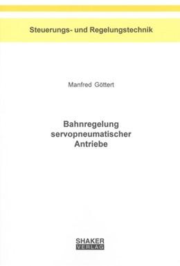 Abbildung von Göttert | Bahnregelung servopneumatischer Antriebe | 1. Auflage | 2004 | beck-shop.de