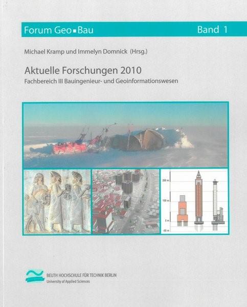 Abbildung von Domnick / Kramp | Aktuelle Forschungen 2010. Fachbereich III Bauingenieur- und Geoinformationswesen | 2011