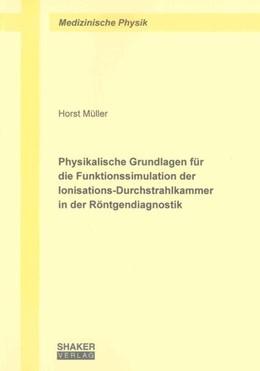 Abbildung von Müller | Physikalische Grundlagen für die Funktionssimulation der Ionisations-Durchstrahlkammer in der Röntgendiagnostik | 2012