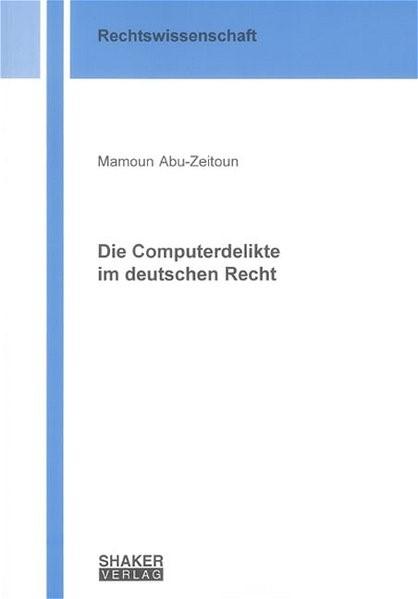 Abbildung von AbuZeitoun | Die Computerdelikte im deutschen Recht | Aufl | 2005