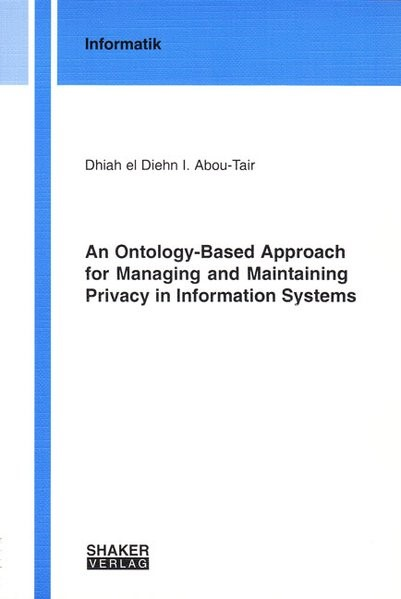 Abbildung von Abou-Tair | An Ontology-Based Approach for Managing and Maintaining Privacy in Information Systems | 2008
