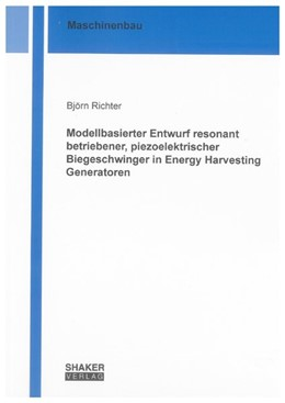 Abbildung von Richter | Modellbasierter Entwurf resonant betriebener, piezoelektrischer Biegeschwinger in Energy Harvesting Generatoren | 1. Auflage | 2010 | beck-shop.de