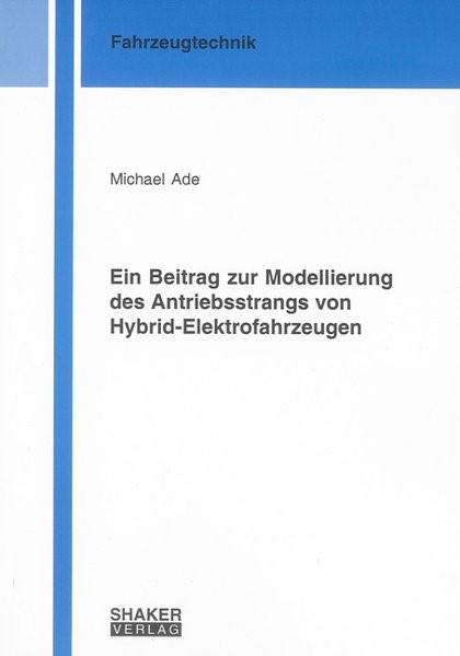 Ein Beitrag zur Modellierung des Antriebsstrangs von Hybrid-Elektrofahrzeugen | Ade, 2009 | Buch (Cover)