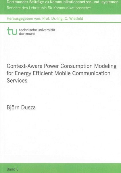 Context-Aware Power Consumption Modeling for Energy Efficient Mobile Communication Services | Dusza, 2014 | Buch (Cover)