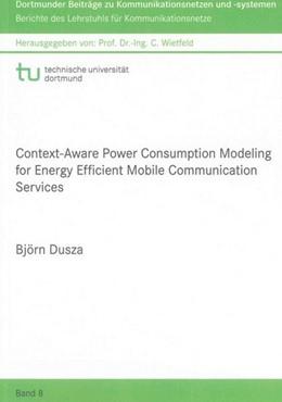 Abbildung von Dusza | Context-Aware Power Consumption Modeling for Energy Efficient Mobile Communication Services | 2014