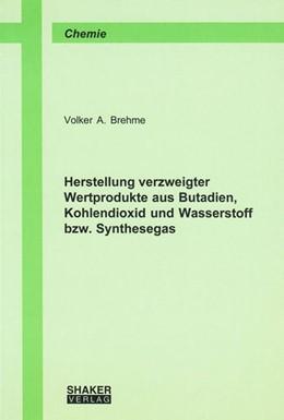 Abbildung von Brehme | Herstellung verzweigter Wertprodukte aus Butadien, Kohlendioxid und Wasserstoff bzw. Synthesegas | 1. Auflage | 2003 | beck-shop.de