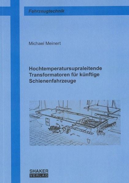Abbildung von Meinert   Hochtemperatursupraleitende Transformatoren für künftige Schienenfahrzeuge   2007