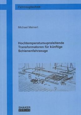 Abbildung von Meinert | Hochtemperatursupraleitende Transformatoren für künftige Schienenfahrzeuge | 2007