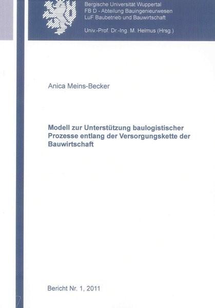 Abbildung von Meins-Becker | Modell zur Unterstützung baulogistischer Prozesse entlang der Versorgungskette der Bauwirtschaft | 2011