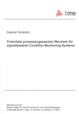 Abbildung von Schädlich | Potentiale prozessangepasster Wavelets für signalbasierte Condition Monitoring Systeme | 2013