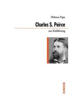 Abbildung von Pape   Charles Sanders Peirce zur Einführung   1. Auflage   2015   beck-shop.de