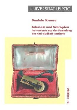 Abbildung von Krause   Aderlass und Schröpfen - Instrumente aus der Sammlung des Karl-Sudhoff-Instituts   2004