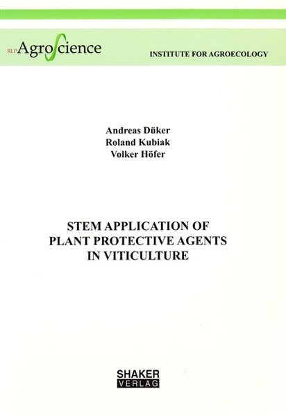Stem Application of Plant Protective Agents in Viticulture | Düker / Kubiak / Höfer, 2006 | Buch (Cover)