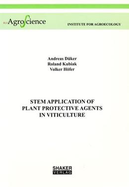 Abbildung von Düker / Kubiak / Höfer | Stem Application of Plant Protective Agents in Viticulture | 2006