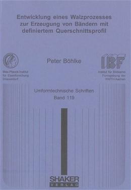 Abbildung von Böhlke   Entwicklung eines Walzprozesses zur Erzeugung von Bändern mit definiertem Querschnittsprofil   2005