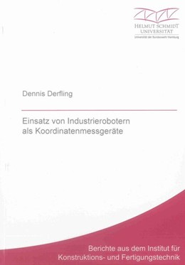 Abbildung von Derfling | Einsatz von Industrierobotern als Koordinatenmessgeräte | 1. Auflage | 2013 | beck-shop.de