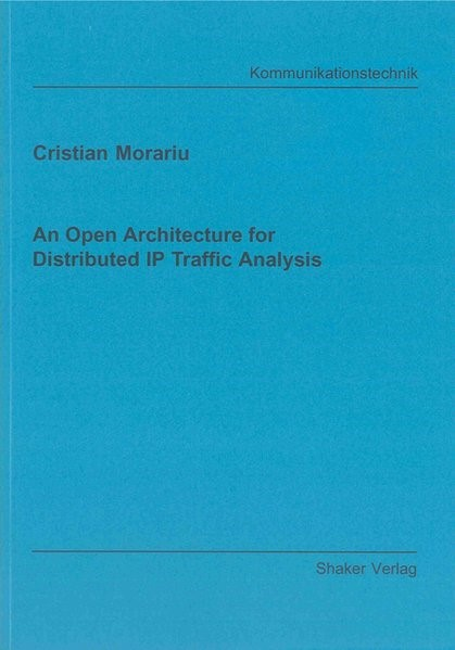 An Open Architecture for Distributed IP Traffic Analysis | Morariu, 2011 | Buch (Cover)