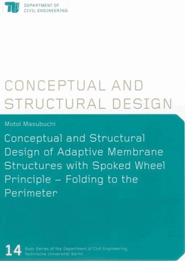 Abbildung von Masubuchi | Conceptual and Structural Design of Adaptive Membrane Structures with Spoked Wheel Principle - Folding to the Perimeter | 2013