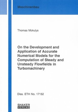 Abbildung von Mokulys | On the Development and Application of Accurate Numerical Models for the Computation of Steady and Unsteady Flowfields in Turbomachinery | 1. Auflage | 2007 | beck-shop.de