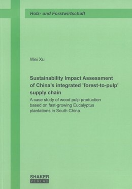 Abbildung von Xu | Sustainability Impact Assessment of China's integrated 'forest-to-pulp' supply chain | 2013 | A case study of wood pulp prod...
