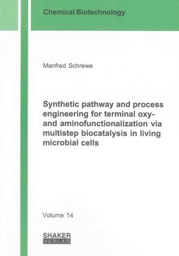 Abbildung von Schrewe | Synthetic pathway and process engineering for terminal oxy- and aminofunctionalization via multistep biocatalysis in living microbial cells | 2013