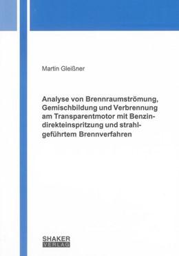 Abbildung von Gleißner | Analyse von Brennraumströmung, Gemischbildung und Verbrennung am Transparentmotor mit Benzindirekteinspritzung und strahlgeführtem Brennverfahren | 2011