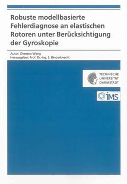 Abbildung von Wang | Robuste modellbasierte Fehlerdiagnose an elastischen Rotoren unter Berücksichtigung der Gyroskopie | 1. Auflage | 2014 | beck-shop.de