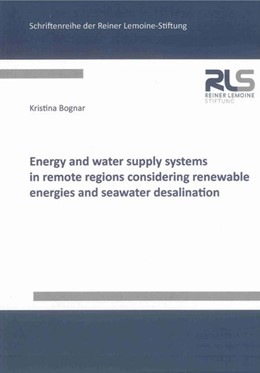 Abbildung von Bognar | Energy and water supply systems in remote regions considering renewable energies and seawater desalination | 2013