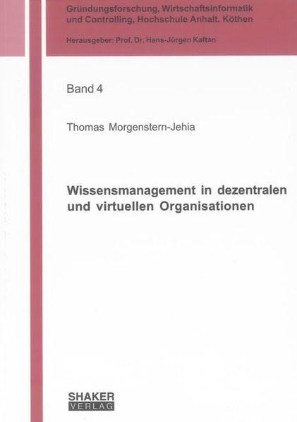 Wissensmanagement in dezentralen und virtuellen Organisationen   Morgenstern-Jehia, 2014   Buch (Cover)