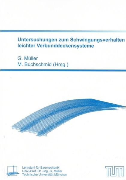 Untersuchungen zum Schwingungsverhalten leichter Verbunddeckensysteme | Müller / Buchschmid, 2011 | Buch (Cover)