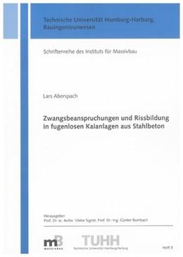 Abbildung von Aberspach | Zwangsbeanspruchungen und Rissbildung in fugenlosen Kaianlagen aus Stahlbeton | 2010