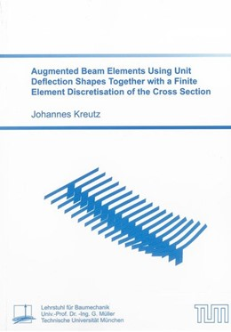 Abbildung von Kreutz | Augmented Beam Elements Using Unit Deflection Shapes Together with a Finite Element Discretisation of the Cross Section | 2013