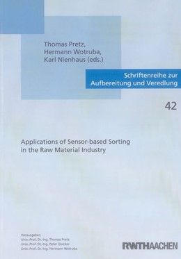 Abbildung von Pretz / Wotruba / Nienhaus | Applications of Sensor-based Sorting in the Raw Material Industry | 2011