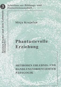 Abbildung von Krajncan   Phantasievolle Erziehung   2008   Methoden erlebnis- und handlun...